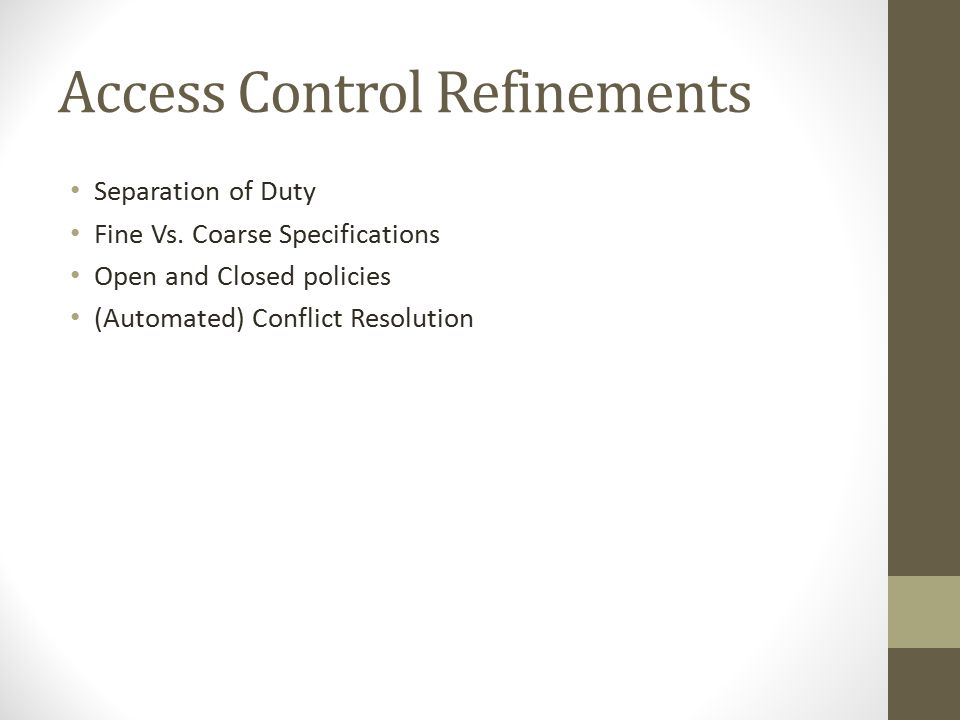 Access Control Refinements Separation of Duty Fine Vs.