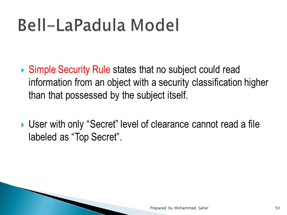  Simple Security Rule states that no subject could read information from an object with a security classification higher than that possessed by the subject itself.