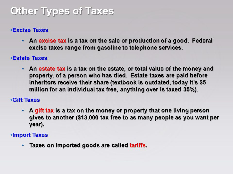 Other Types of Taxes Excise Taxes Excise Taxes An excise tax is a tax on the sale or production of a good.