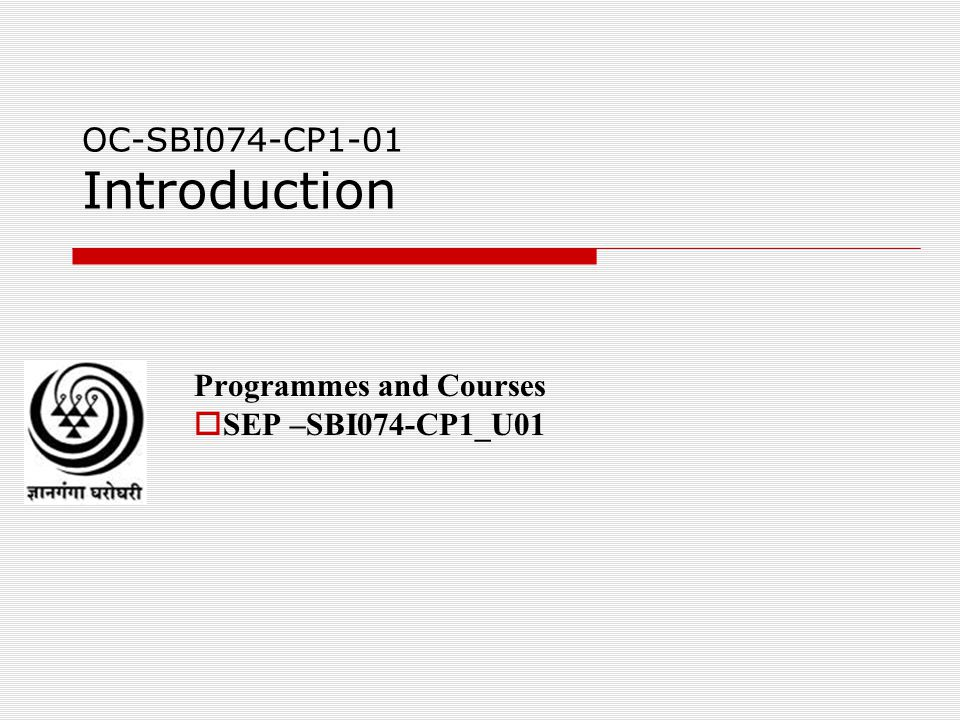 OC-SBI074-CP1-01 Introduction Programmes and Courses  SEP –SBI074-CP1_U01