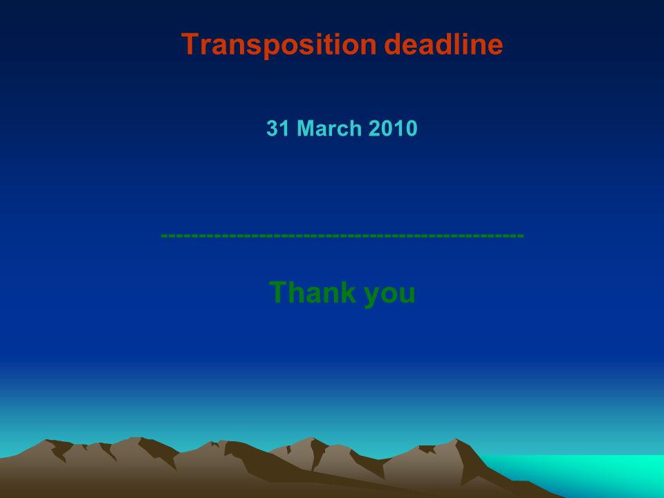 Transposition deadline 31 March Thank you
