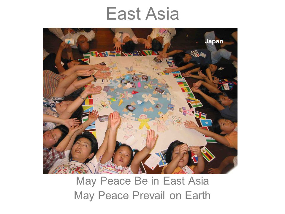 East Asia May Peace Be in East Asia May Peace Prevail on Earth Japan