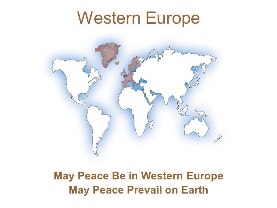 May Peace Be in Western Europe May Peace Prevail on Earth Western Europe