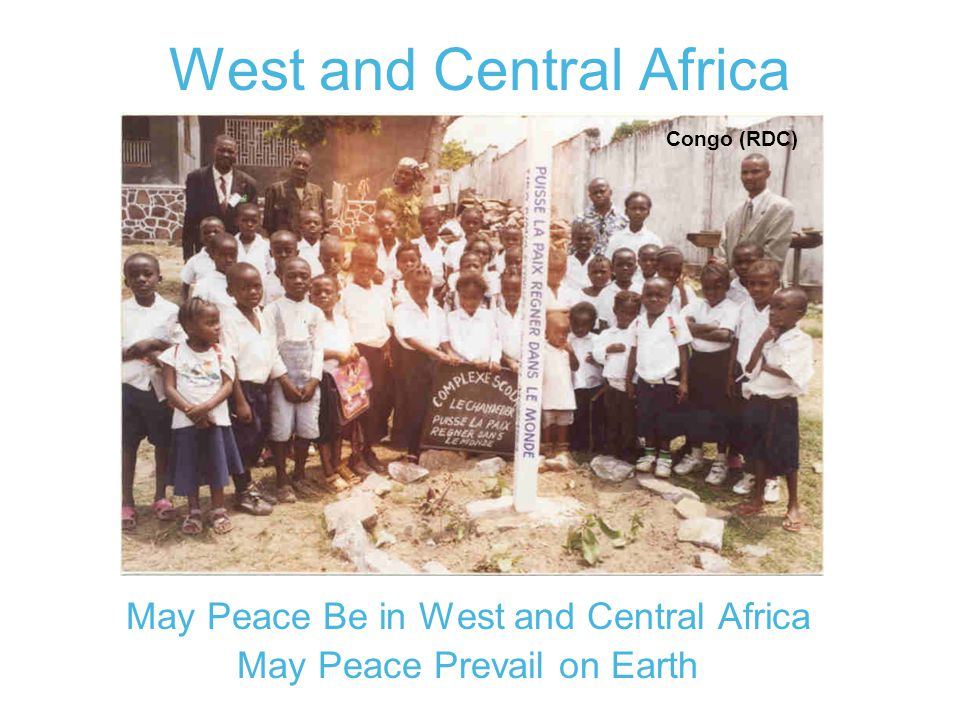 West and Central Africa May Peace Be in West and Central Africa May Peace Prevail on Earth Congo (RDC)