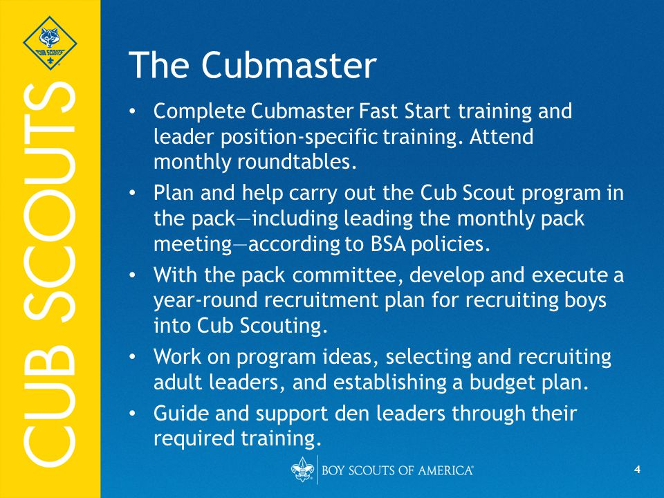 4 The Cubmaster Complete Cubmaster Fast Start training and leader position-specific training.