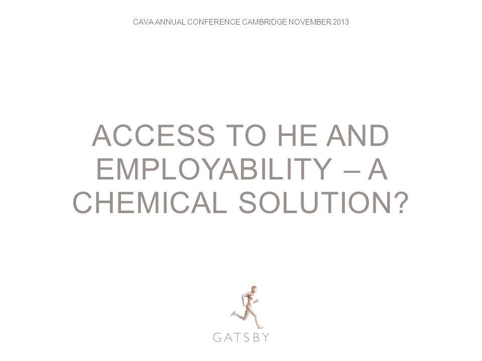 ACCESS TO HE AND EMPLOYABILITY – A CHEMICAL SOLUTION.