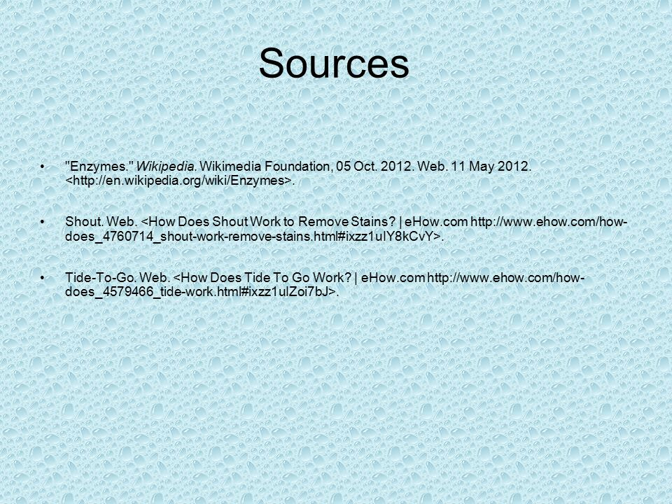 Sources Enzymes. Wikipedia. Wikimedia Foundation, 05 Oct.