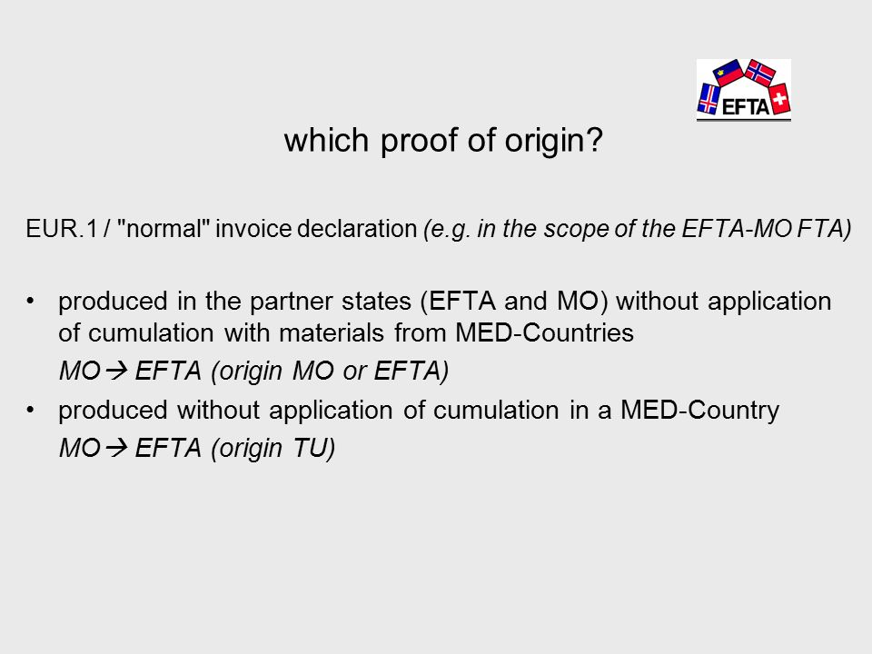 which proof of origin. EUR.1 / normal invoice declaration (e.g.