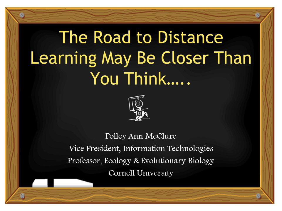 The Road to Distance Learning May Be Closer Than You Think…..
