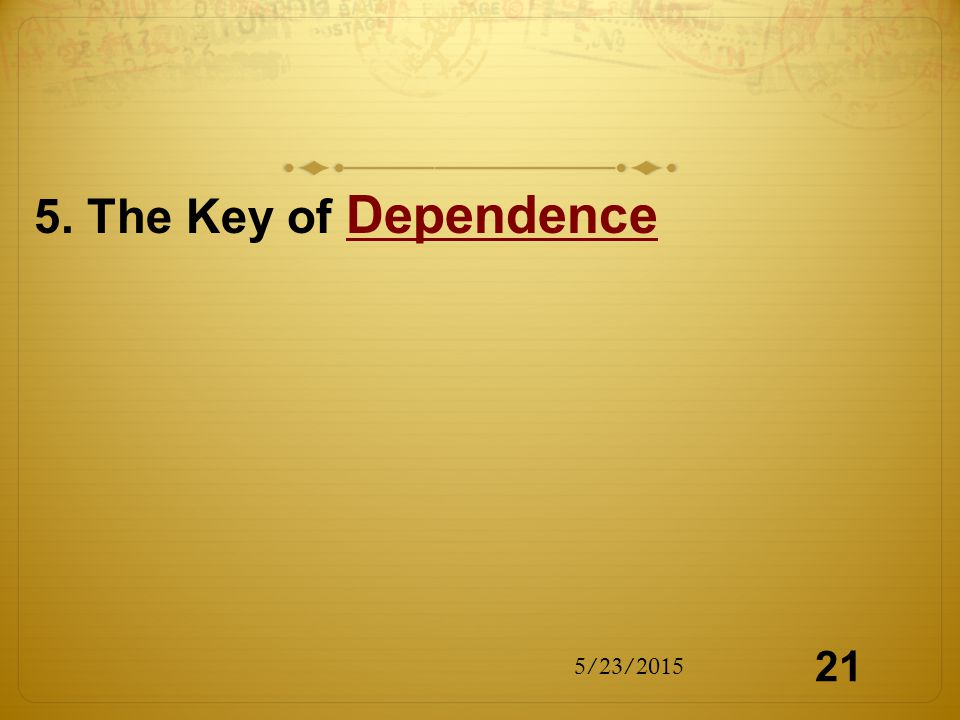 5. The Key of Dependence 5/23/