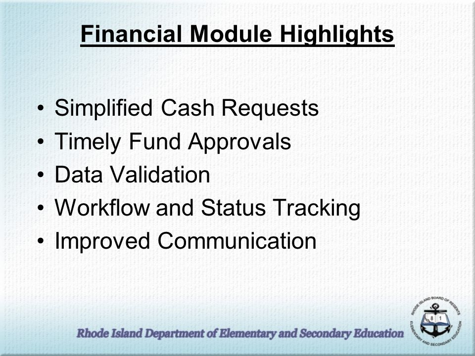 Financial Module Highlights Simplified Cash Requests Timely Fund Approvals Data Validation Workflow and Status Tracking Improved Communication