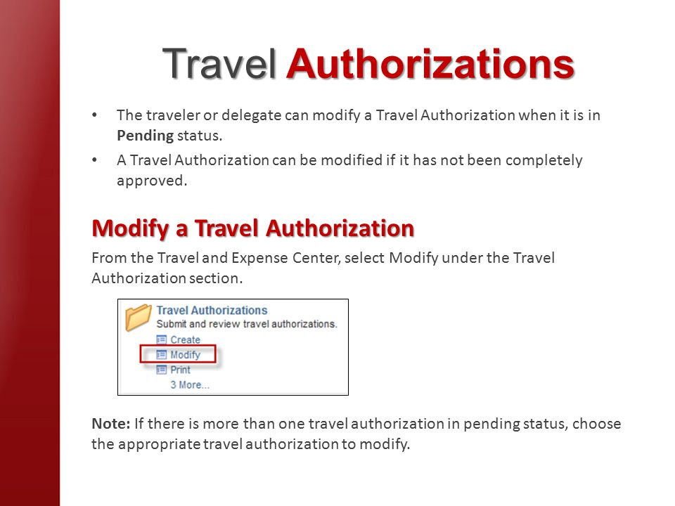 Travel Authorizations The traveler or delegate can modify a Travel Authorization when it is in Pending status.
