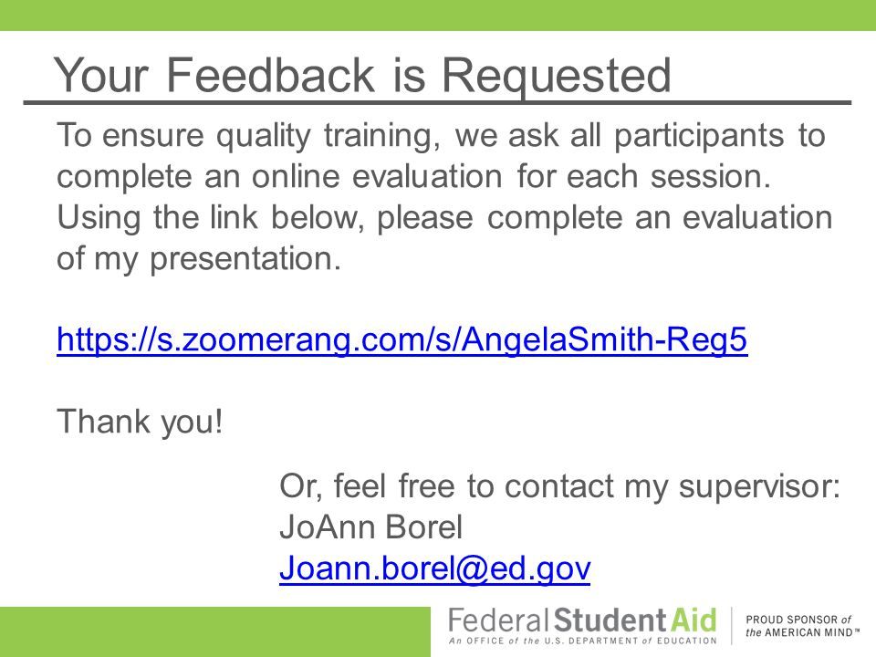 Your Feedback is Requested To ensure quality training, we ask all participants to complete an online evaluation for each session.