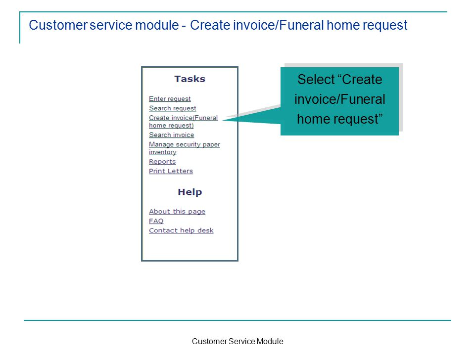 Customer Service Module Customer service module - Create invoice/Funeral home request Select Create invoice/Funeral home request