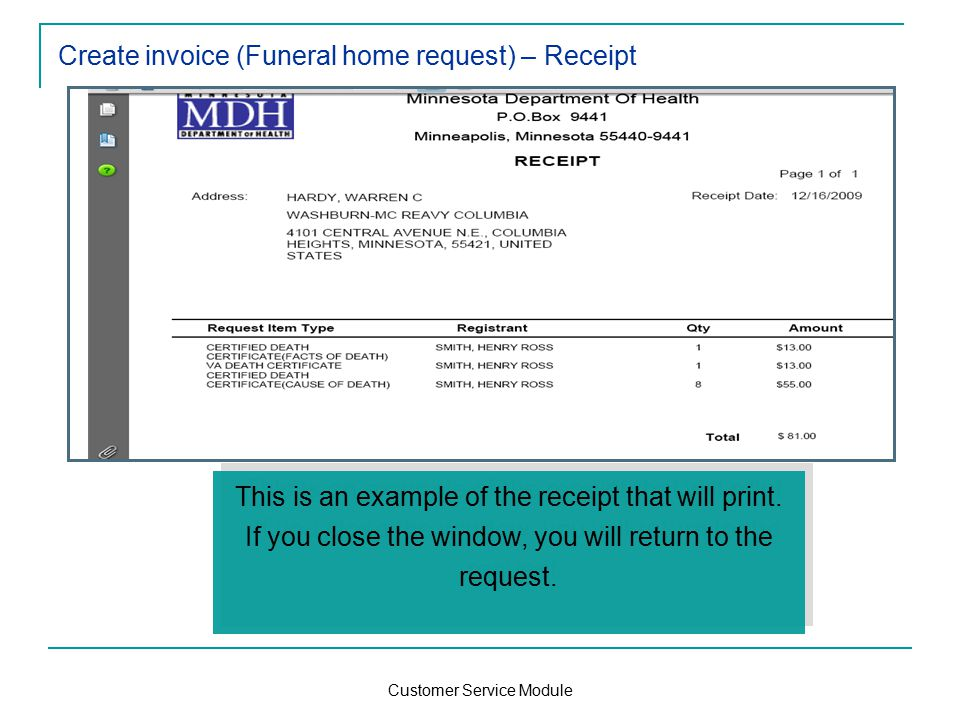 Customer Service Module Create invoice (Funeral home request) – Receipt This is an example of the receipt that will print.