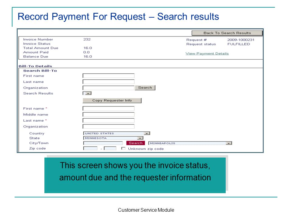 Customer Service Module Record Payment For Request – Search results This screen shows you the invoice status, amount due and the requester information