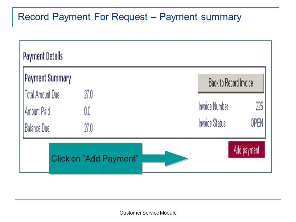 Customer Service Module Record Payment For Request – Payment summary Click on Add Payment
