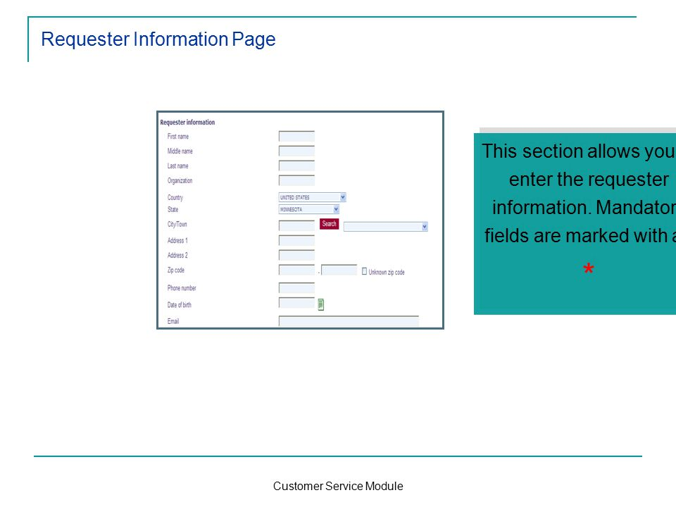 Customer Service Module Requester Information Page This section allows you to enter the requester information.