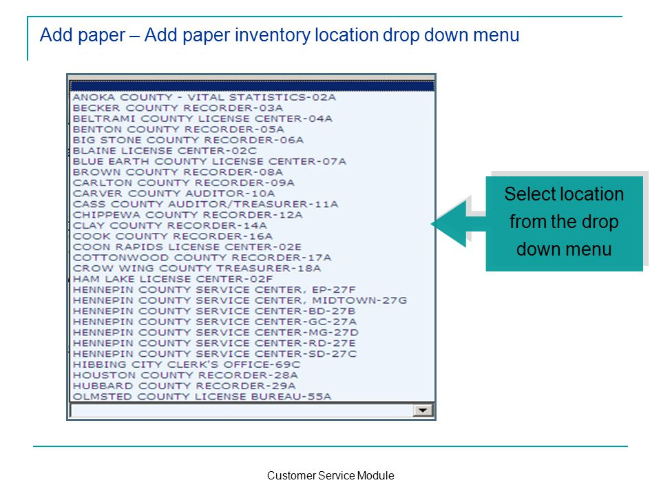 Customer Service Module Add paper – Add paper inventory location drop down menu Select location from the drop down menu