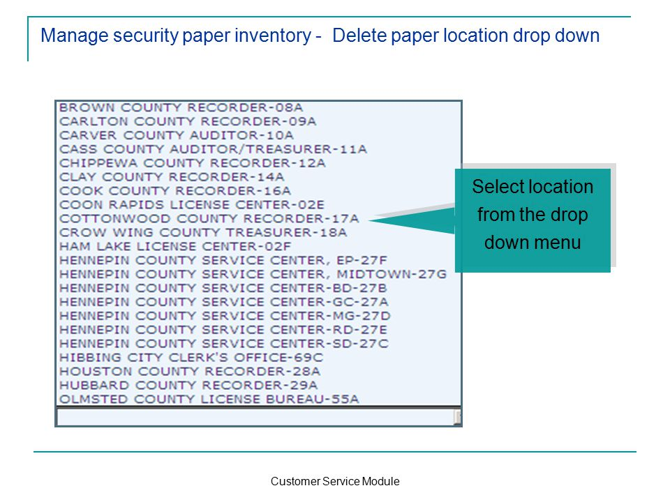Customer Service Module Manage security paper inventory - Delete paper location drop down Select location from the drop down menu
