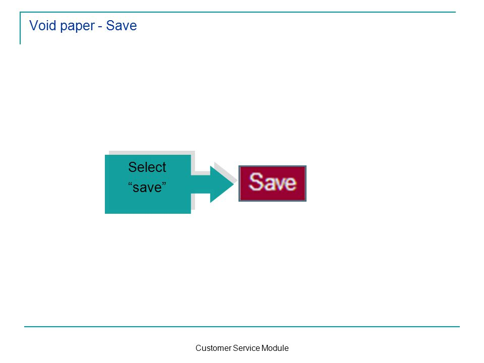 Customer Service Module Void paper - Save Select save Select save