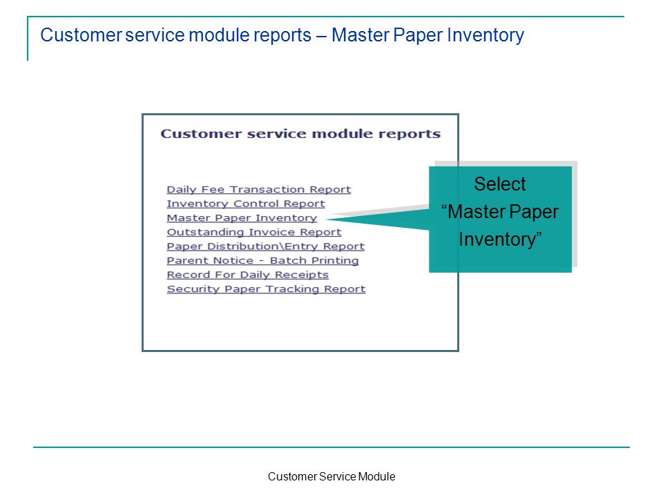 Customer Service Module Customer service module reports – Master Paper Inventory Select Master Paper Inventory Select Master Paper Inventory