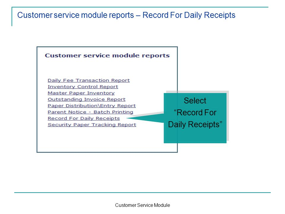 Customer Service Module Customer service module reports – Record For Daily Receipts Select Record For Daily Receipts Select Record For Daily Receipts