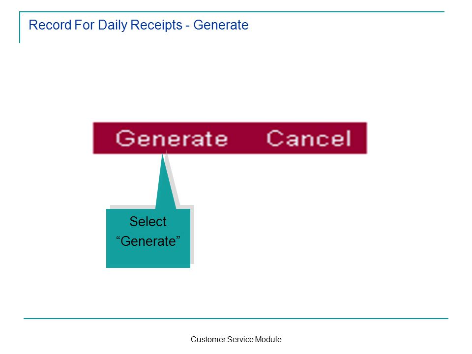 Customer Service Module Record For Daily Receipts - Generate Select Generate