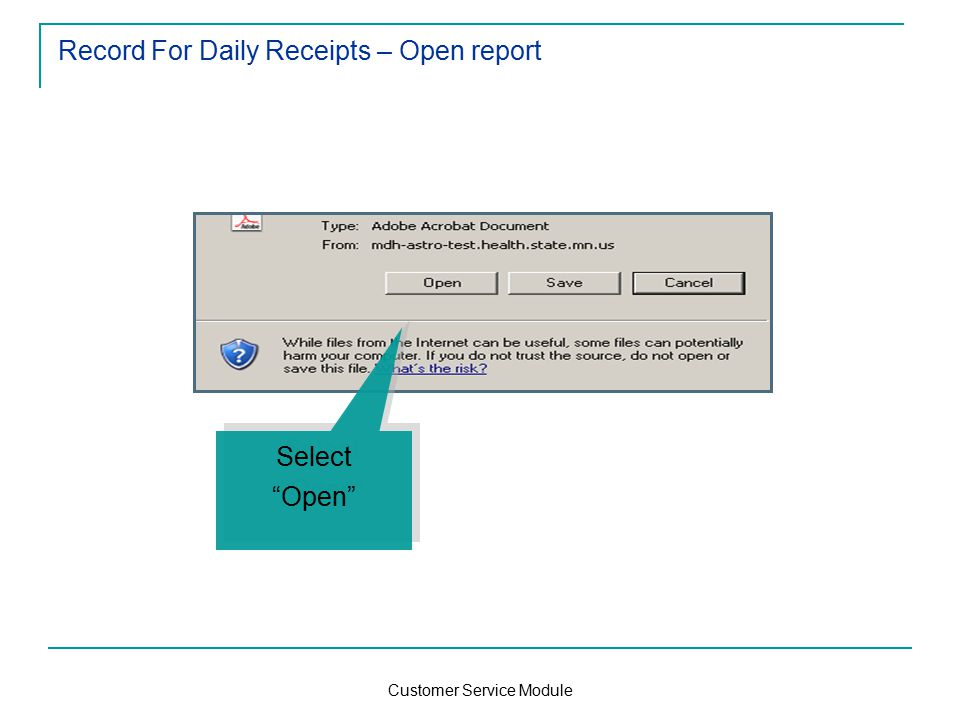 Customer Service Module Record For Daily Receipts – Open report Select Open Select Open