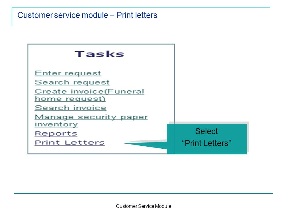 Customer Service Module Customer service module – Print letters Select Print Letters Select Print Letters