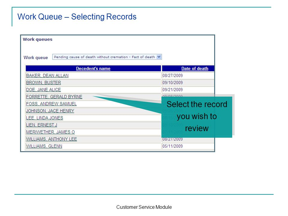 Customer Service Module Work Queue – Selecting Records Select the record you wish to review