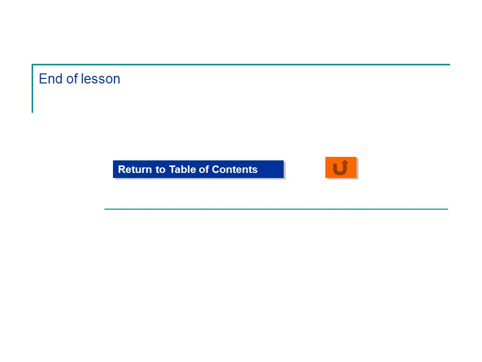 End of lesson Return to Table of Contents
