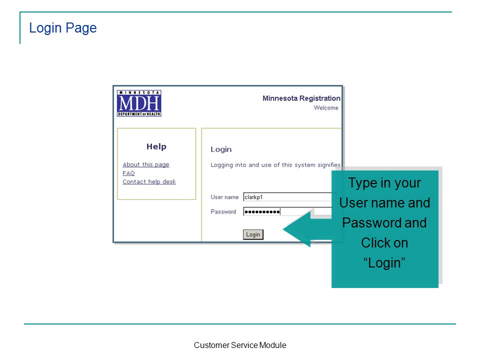 Customer Service Module Login Page Type in your User name and Password and Click on Login Type in your User name and Password and Click on Login