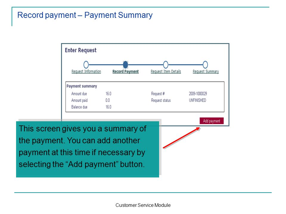 Customer Service Module Record payment – Payment Summary This screen gives you a summary of the payment.