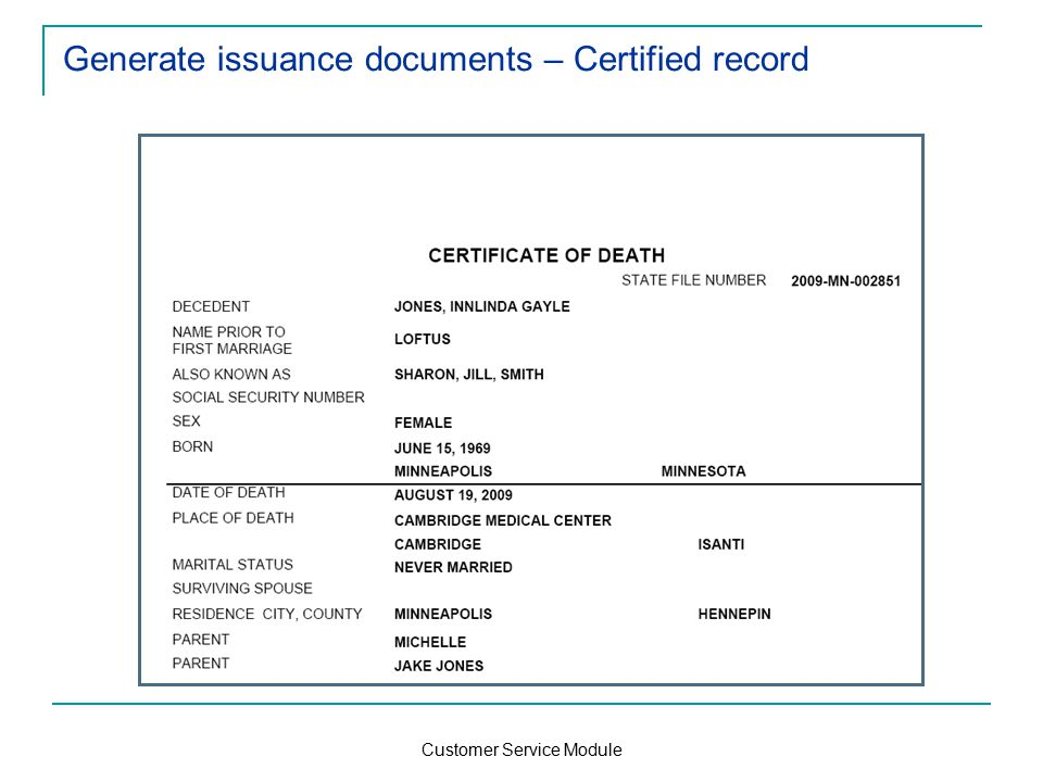 Customer Service Module Generate issuance documents – Certified record