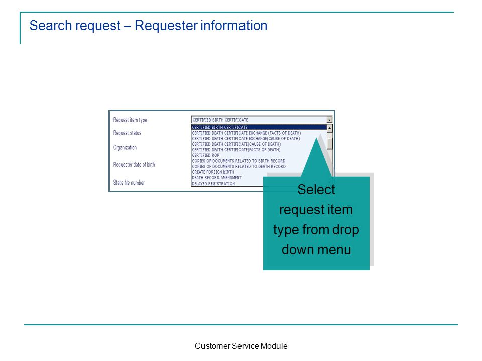 Customer Service Module Search request – Requester information Select request item type from drop down menu Select request item type from drop down menu