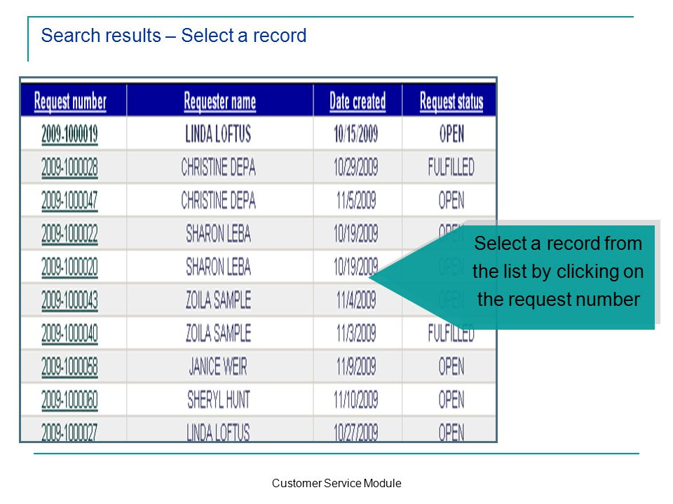 Customer Service Module Search results – Select a record Select a record from the list by clicking on the request number