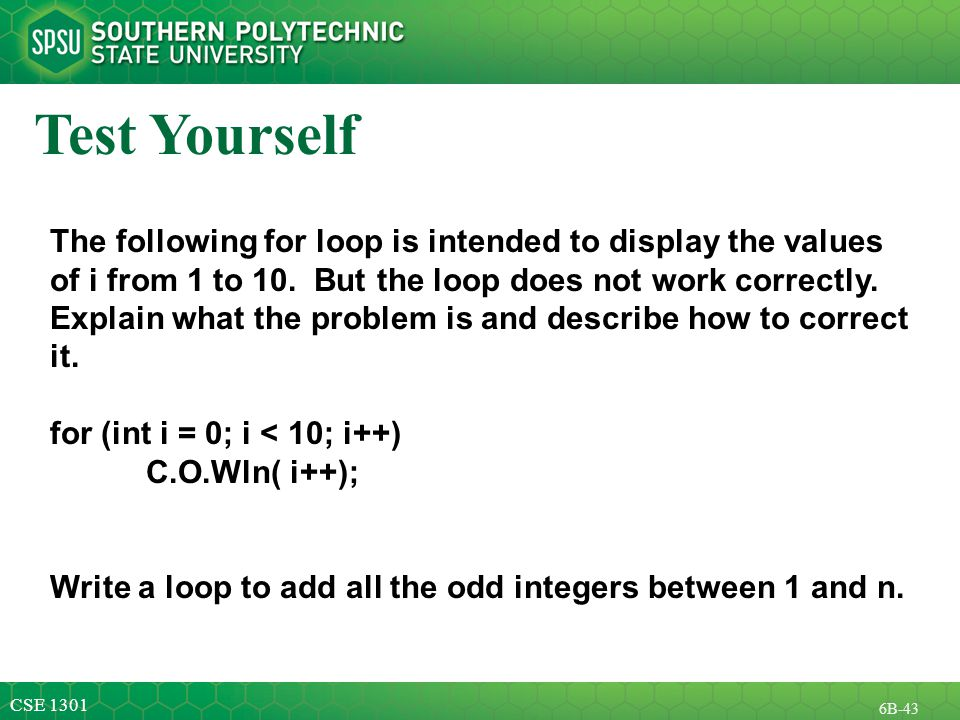 CSE B-43 Test Yourself The following for loop is intended to display the values of i from 1 to 10.