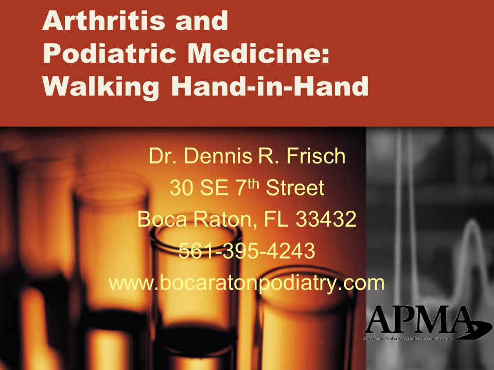 Arthritis and Podiatric Medicine: Walking Hand-in-Hand Dr.