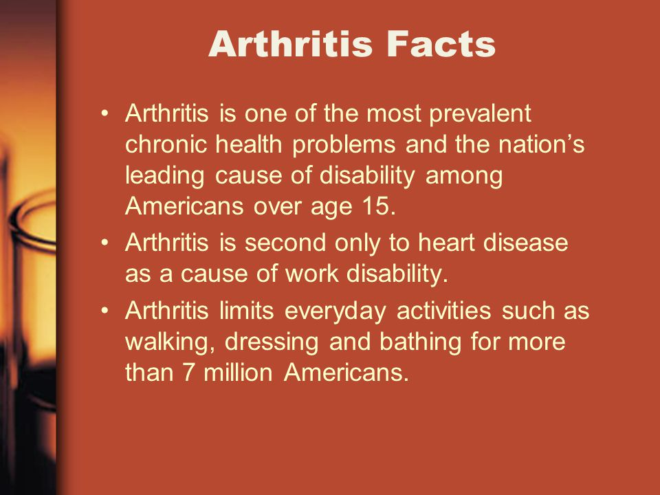 Arthritis Facts Arthritis is one of the most prevalent chronic health problems and the nation's leading cause of disability among Americans over age 15.