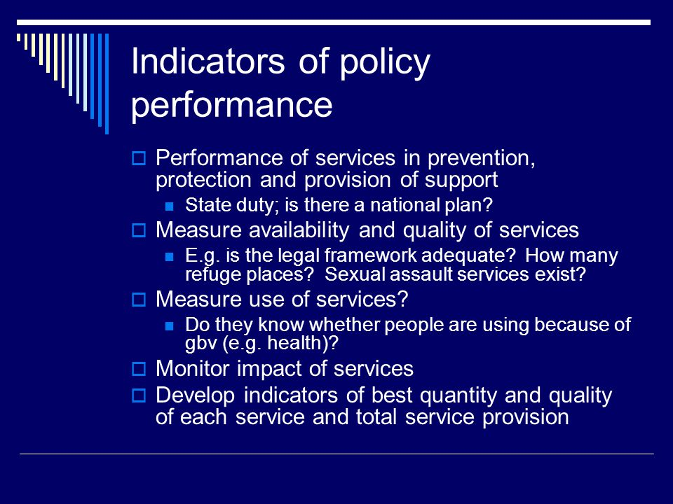 Indicators of policy performance  Performance of services in prevention, protection and provision of support State duty; is there a national plan.