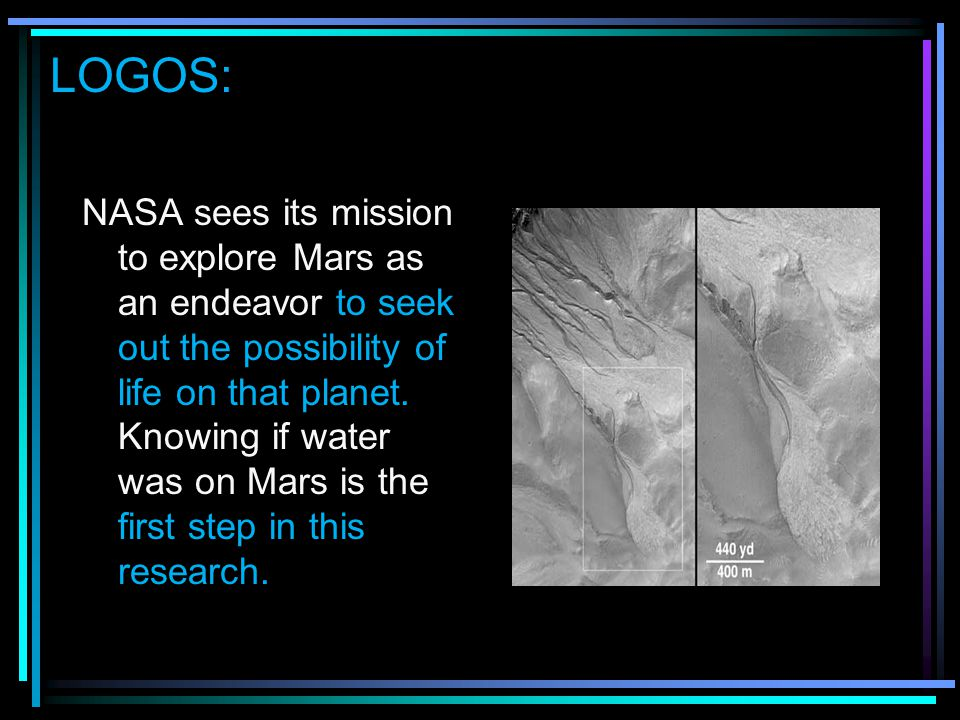 Recognizing LOGOS: NASA sees its mission to explore Mars as an endeavor to seek out the possibility of life on that planet.