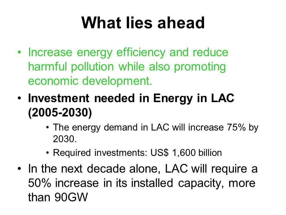 What lies ahead Increase energy efficiency and reduce harmful pollution while also promoting economic development.
