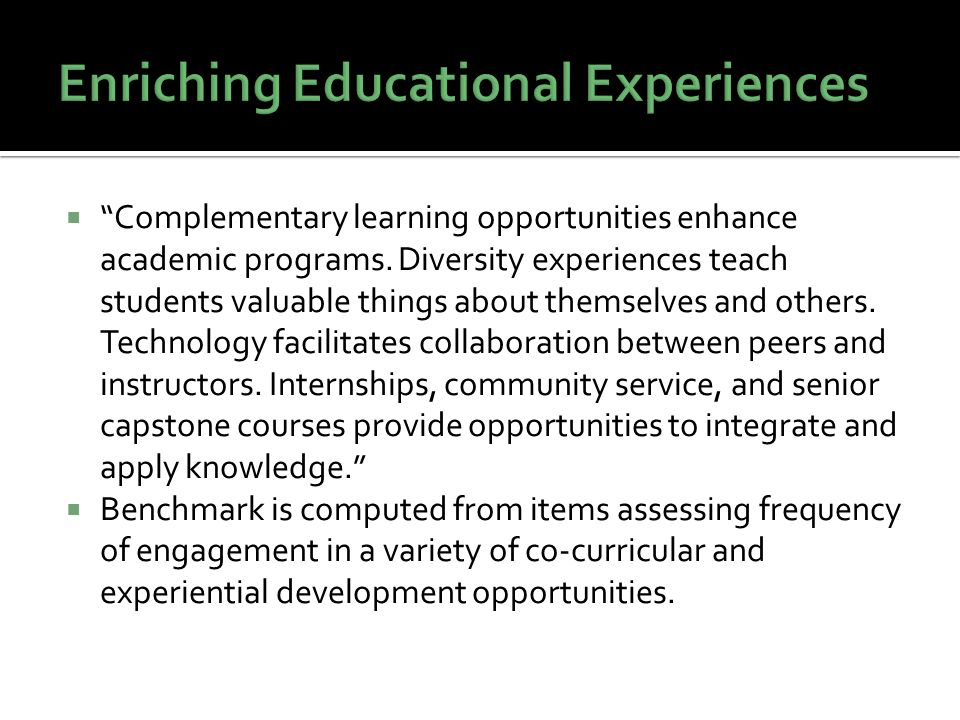  Complementary learning opportunities enhance academic programs.