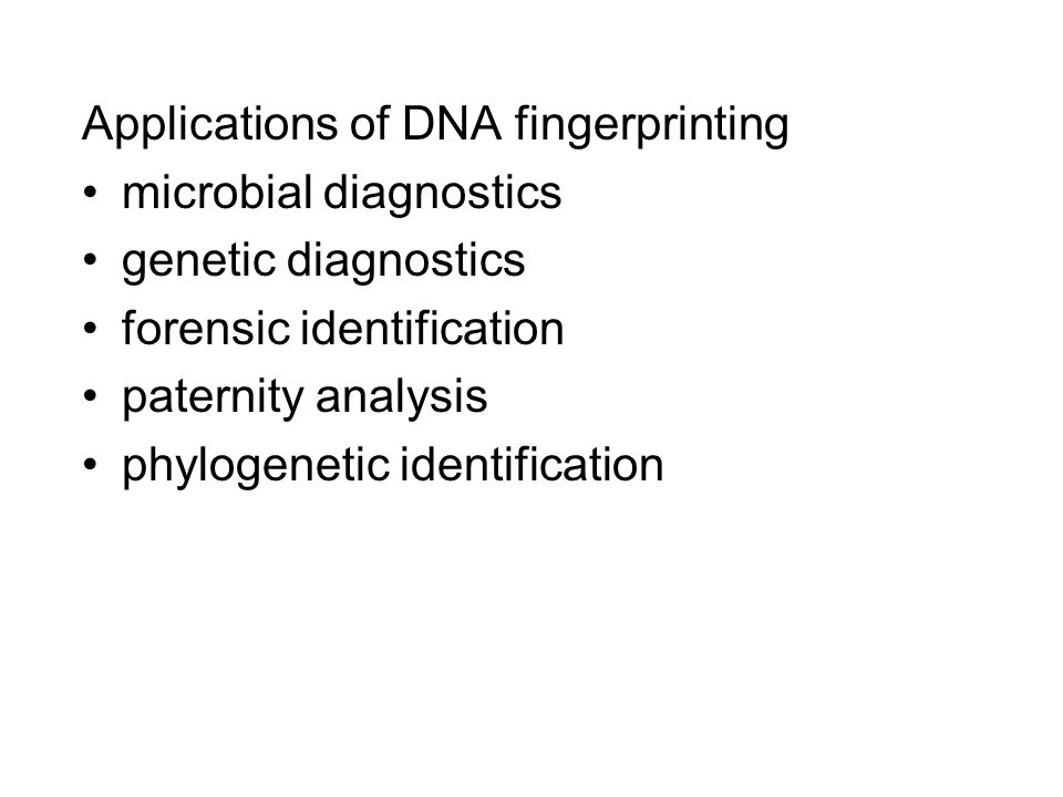Applications of DNA fingerprinting microbial diagnostics genetic diagnostics forensic identification paternity analysis phylogenetic identification