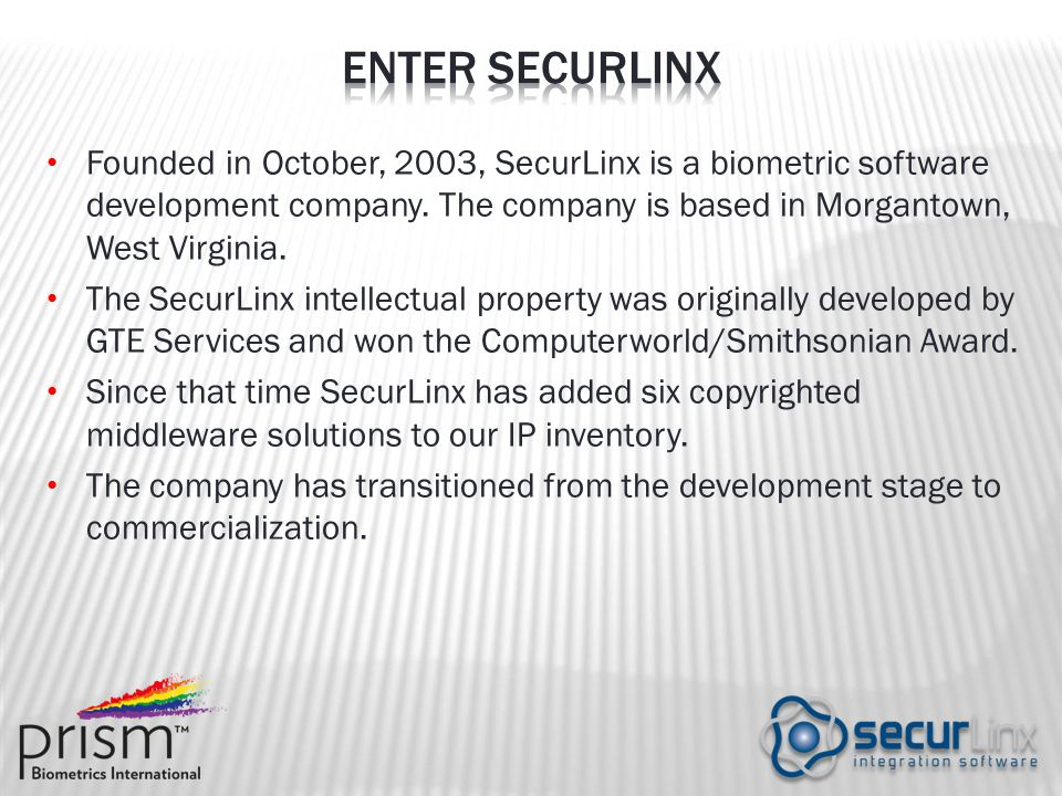 Founded in October, 2003, SecurLinx is a biometric software development company.
