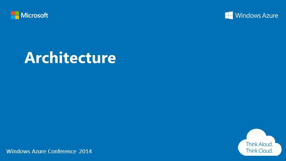 Windows Azure Conference 2014 Architecture