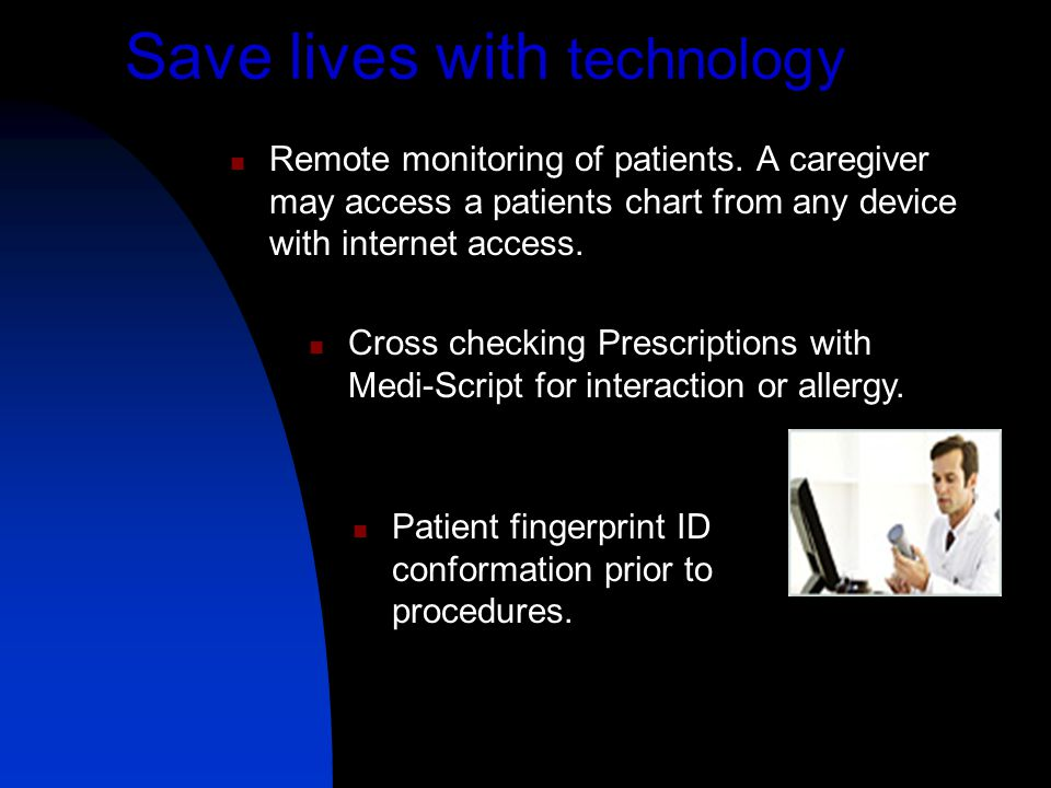 Save lives with technology Remote monitoring of patients.