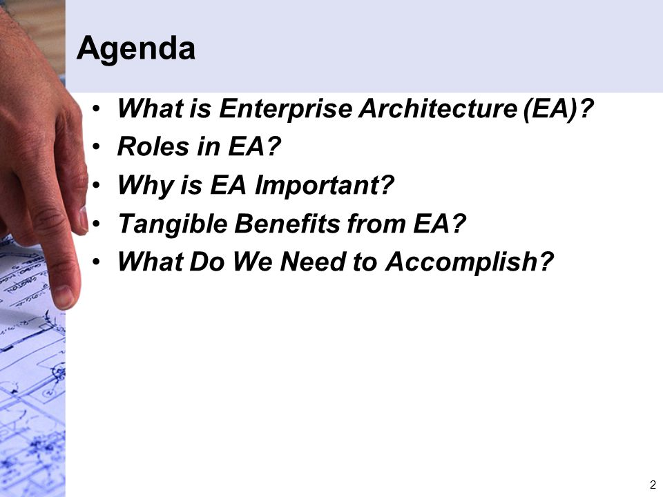 2 Agenda What is Enterprise Architecture (EA). Roles in EA.