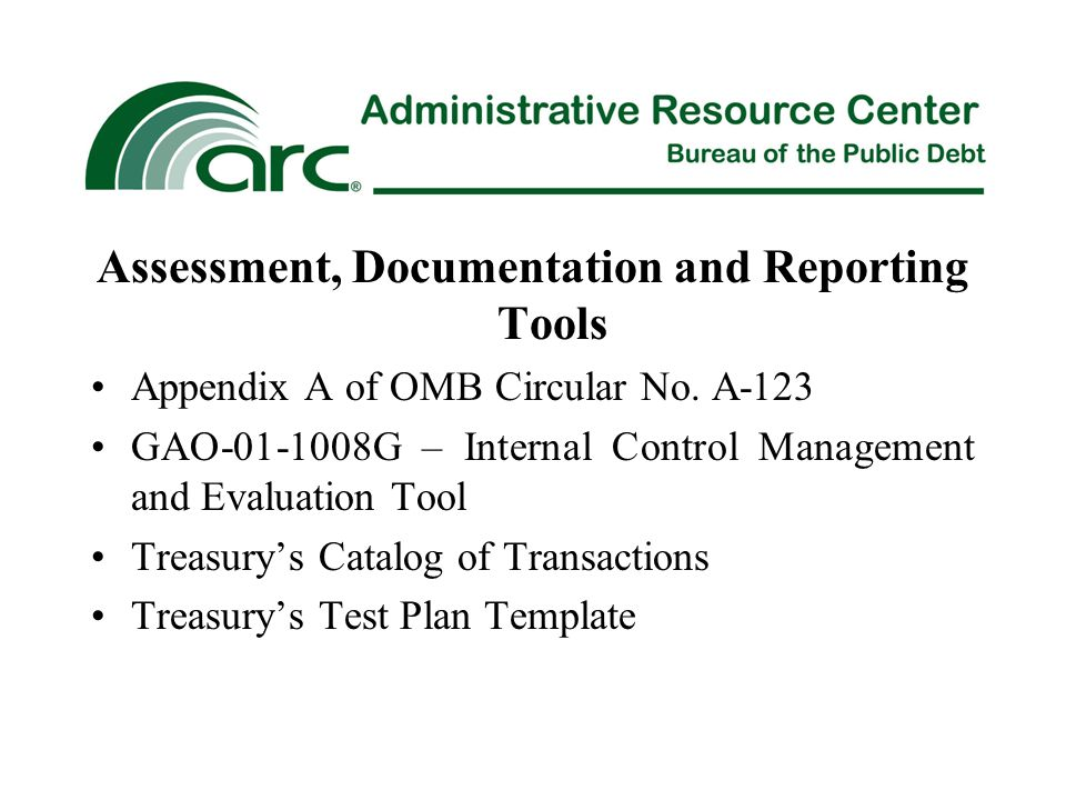 Assessment, Documentation and Reporting Tools Appendix A of OMB Circular No.